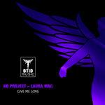 Give Me Love (Original Mix)