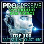 Progressive Psychedelic Goa Trance - Top 100 Best Selling Chart Hits + DJ Mix (unmixed tracks)