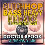 Glitch Hop, Bass Heavy Breaks & Psychedelic Dub - Top 100 Best Selling Chart Hits + DJ Mix (unmixed tracks)