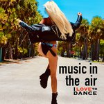Music In The Air (I Love To Dance)