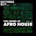 Nothing But... The Sound Of Afro House Vol 14