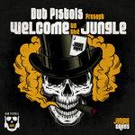 Dub Pistols Present Welcome To The Jungle