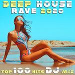 Deep House Rave 2020 Top 100 Hits DJ Mix
