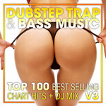 Dubstep, Trap & Bass Music Top 100 Best Selling Chart Hits V3