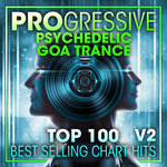 Progressive Psychedelic Goa Trance Top 100 Best Selling Chart Hits & DJ Mix V2