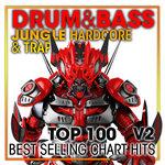 Drum & Bass, Jungle Hardcore & Trap Top 100 Best Selling Chart Hits & DJ Mix V2