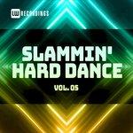 Slammin' Hard Dance Vol 05