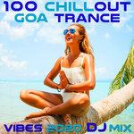 100 Chill Out Goa Trance Vibes 2020 (DJ Mix)