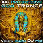 100 Progressive Goa Trance 2020 Top 100 Hits DJ Mix