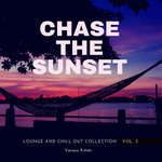 Chase The Sunset (Lounge & Chill Out Collection) Vol 3