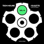 Tech House Roulette (Rien Ne Va Plus) Vol 3