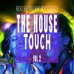 The House Touch Vol 2 - House Music Rhythms