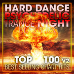 Hard Dance Psychedelic Trance Night Blasters Top 100 Best Selling Chart Hits & DJ Mix V2