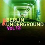 Berlin Underground Vol 12