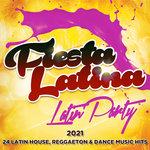 Fiesta Latina - Latin Party 2021: 24 Latin House, Reggaeton & Dance Music Hits