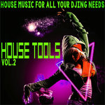 House Tools Vol 2 (House Music For All Your DJing Needs)