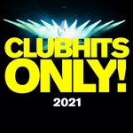 Clubhits Only! - 2021