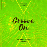 Groove On (The Deep-House Society) Vol 3