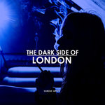 The Dark Side Of London