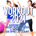 Workout 2021 - Aerobic Hits. Music For Fitness & Workout 128 BPM/32 Count