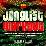 Junglist Workout