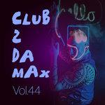 Club 2 Da Max Vol 44 (Explicit)