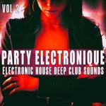 Party Electronique! Vol 2