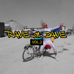 Rave With Dave Vol 2 (Explicit)