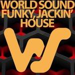 World Sound Funky Jackin' House
