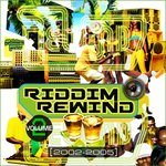 Riddim Rewind Vol 2 (2002-2005)