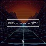 Rh2 Tastemakers #27