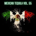 Mexican Tequila Vol 55