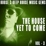 The House Yet To Come Vol 3