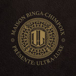 Maison Binga-Chimpoix presents: Ultra Luxe