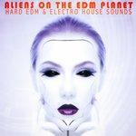 Aliens On The EDM Planet