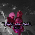RAVE With DAVE Vol 42 (Explicit)