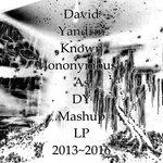 David Yandrin Known Mononymously As Dy Mashup Lp 2013~2016