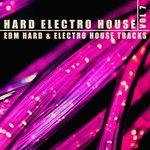 Hard, Electro, House Vol 7