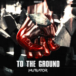 To The Ground (Extended Mix)