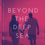 Beyond The Deep Sea (Deep-House Beats) Vol 2