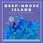 Deep-House Island (Groovy Summer Shakers) Vol 4