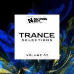 Nothing But... Trance Selections Vol 02