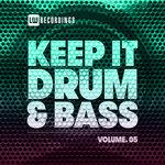 Keep It Drum & Bass Vol 05