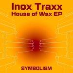 House Of Wax EP