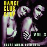 Dance, Club, Clap Vol 3