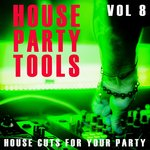 House Party Tools Vol 8