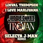 I Love Marijuana (Selecta J-Man Remix)