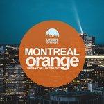 Montreal Orange: Chillout Urban Music