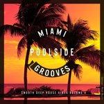 Miami Poolside Grooves Vol 6