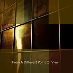 From A Different Point Of View - Selection XVI